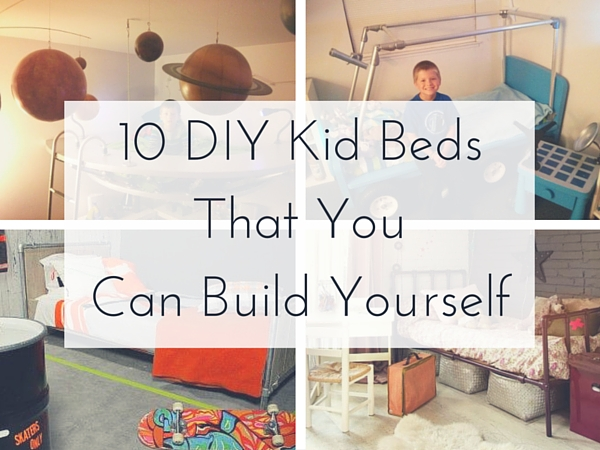 10 Unique Kid Beds That You Can Build Yourself