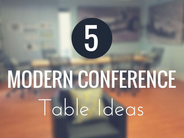 5 Modern Conference Table Ideas