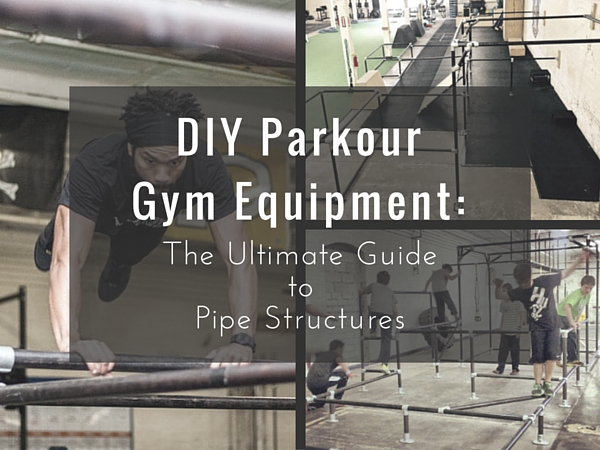 DIY Parkour Gym Equipment: The Ultimate Guide
