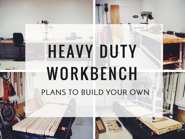 Heavy Duty Workbench - Plans to Build Your Own