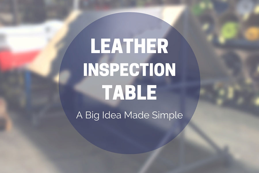 Leather Inspection Table