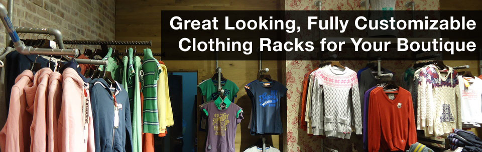 Great Looking, Fully Customizable Clothing Racks for Your Boutique