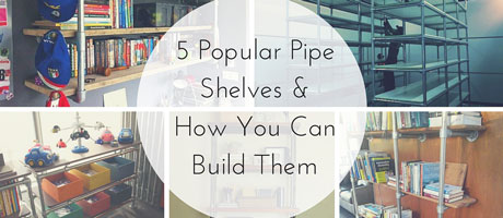 5 Popular Pipe Shelves & How To Build Them Image