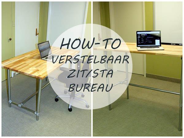 How to perfect verstelbaar zit sta bureau maken blog for Bureau zit sta