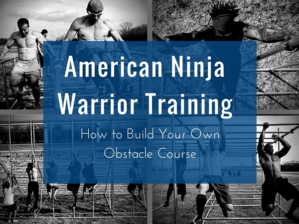 American Ninja Warrior Training How To Build Your Own