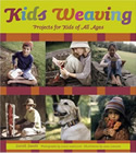 Kids Weaving - Projects for Kids of All Ages by Sarah Sweet
