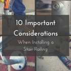 10 Important Considerations When Installing a Stair Railing