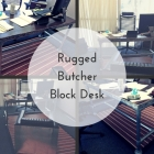 Rugged Butcher Block Desk
